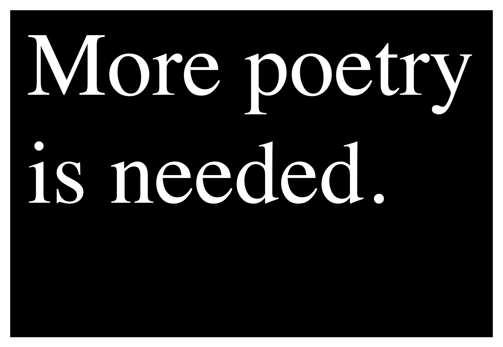 More Poetry Is Needed2